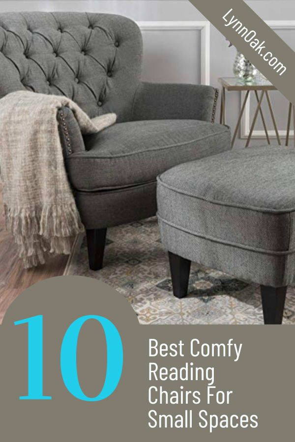 10 Best Comfy Reading Chairs For Small Spaces • LynnOak