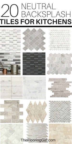 20 Neutral Backsplash Tiles For Kitchens | The Flooring Girl