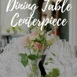 30  Dining Table Centerpiece Ideas (A Guide To Decorate Dining Table) - Hotskitchen