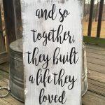 And so together they built a life they loved FARMHOUSE RUSTIC COUNTRY wooden sign homr decor