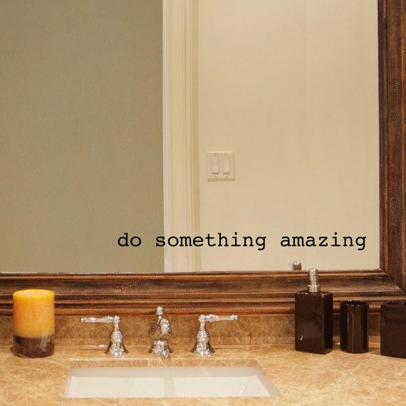 Do Something Amazing Decal – Bathroom decal – Mirror decal