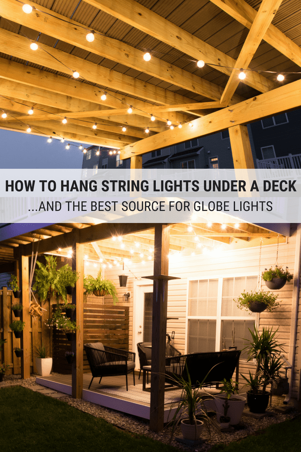 How to Hang Globe String Lights Under a Deck: Hang Patio String Lights