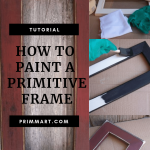 How to Paint a Primitive Frame - Prim Mart