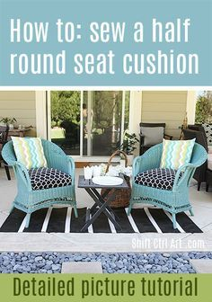 How to: sew a half-round seat cushion cover – for my outdoor wicker chairs