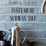 Instead of Subway Tile - Kitchen Backsplash Ideas — H u r d & H o n e y