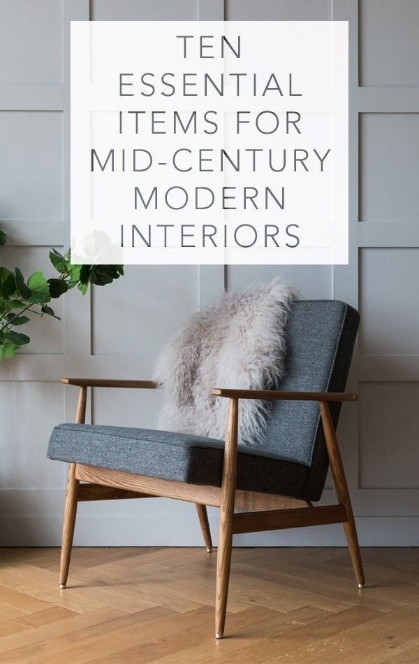 Ten Essential Items for Mid-Century Modern Interiors – Rose And Grey
