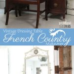 Vintage Dressing Table French Country Makeover - Prodigal Pieces