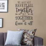 We may not have it all together but together we have it all -Vinyl Wall Decal- Quotes- Decals-Words for the Wall- Home Decor- Family Quotes