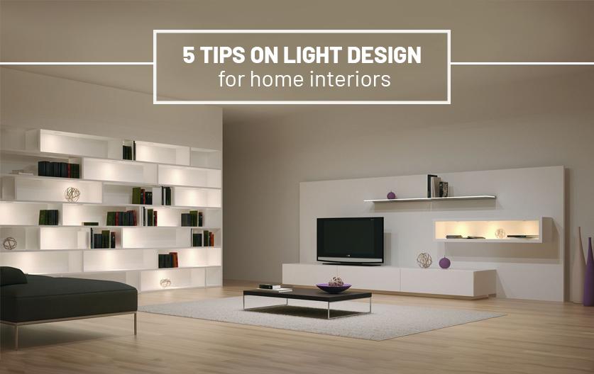5 tips on light design for home interio