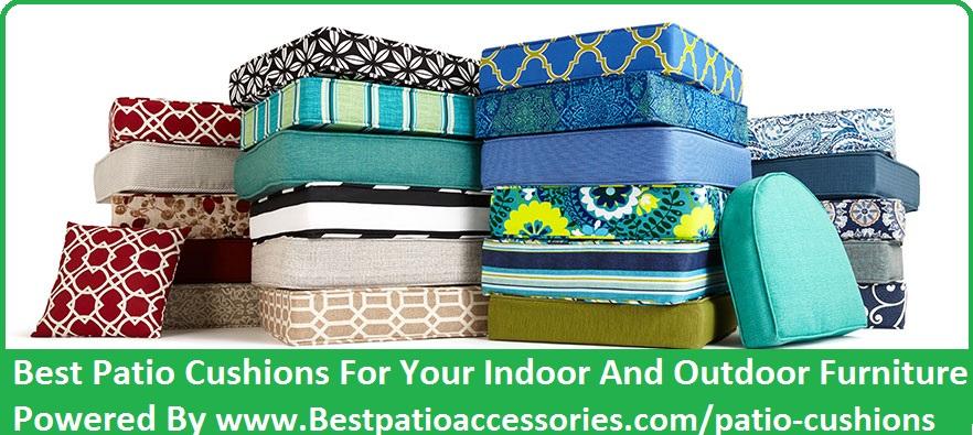 Best Patio Cushions Reviews | Comfortable Cushions For Furnitu