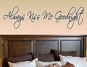 Amazon.com: Always kiss me Goodnight Vinyl Wall Decals Quotes .